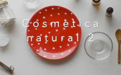 Vídeo! Cosmètica natural 2 – amb Vil·la Urània